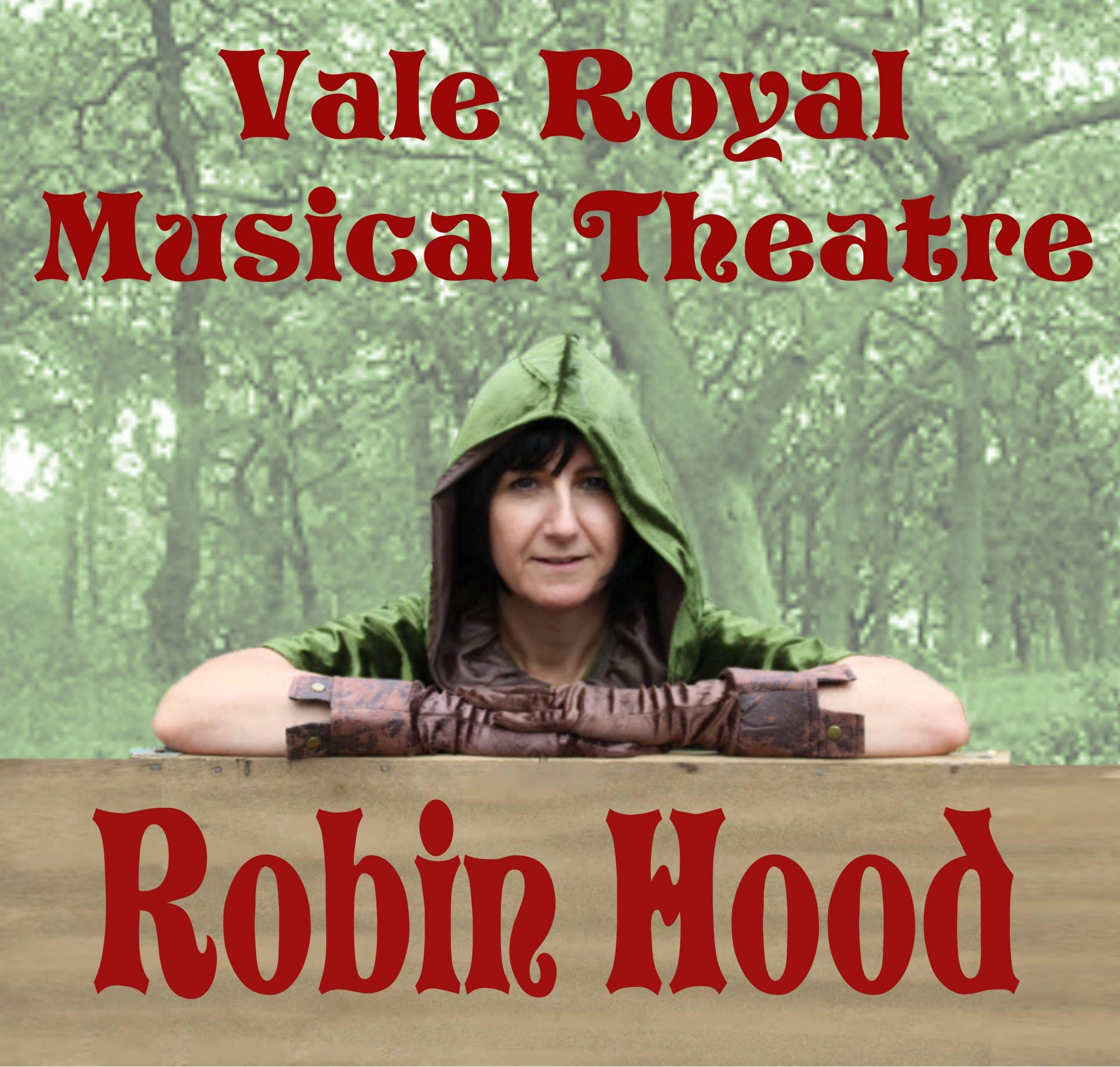 VALE ROYAL MUSICAL THEATRE PRESENT ROBIN HOOD